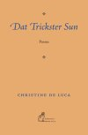 Cover of 'Dat Trickster Sun'